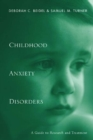 Child Anxiety Disorders : A Guide to Research and Treatment