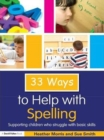 33 Ways to Help with Spelling : Supporting Children who Struggle with Basic Skills