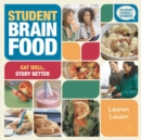 Student Brain Food : Eat Well, Study Better - Book