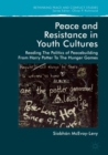 Peace and Resistance in Youth Cultures : Reading the Politics of Peacebuilding from Harry Potter to The Hunger Games - eBook
