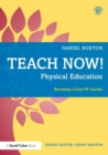 Teach Now! Physical Education : Becoming a Great PE Teacher - Book