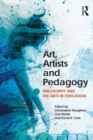 Art, Artists and Pedagogy : Philosophy and the Arts in Education - Book