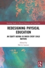 Redesigning Physical Education : An Equity Agenda in Which Every Child Matters - Book