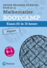 Revise Edexcel GCSE (9-1) Mathematics Higher Bootcamp : exam-fit in 10 hours