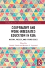 Cooperative and Work-Integrated Education in Asia : History, Present and Future Issues