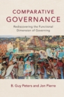 Comparative Governance : Rediscovering the Functional Dimension of Governing
