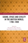 Sound, Space and Civility in the British World, 1700-1850