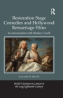 Restoration Stage Comedies and Hollywood Remarriage Films : In conversation with Stanley Cavell