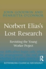 Norbert Elias's Lost Research : Revisiting the Young Worker Project