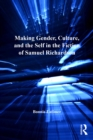 Making Gender, Culture, and the Self in the Fiction of Samuel Richardson : The Novel Individual