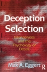 Deception in Selection : Interviewees and the Psychology of Deceit