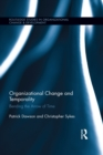 Organizational Change and Temporality : Bending the Arrow of Time