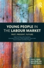 Young People in the Labour Market : Past, Present, Future