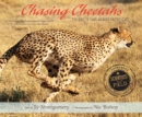 Chasing Cheetahs : The Race to Save Africa's Fastest Cat