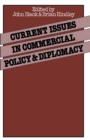 Current Issues in Commercial Policy and Diplomacy : Papers of the Third Annual Conference of the International Economics Study Group