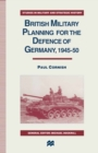 British Military Planning for the Defence of Germany 1945-50
