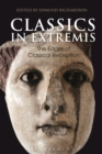 Classics in Extremis : The Edges of Classical Reception