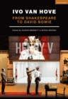 Ivo van Hove : From Shakespeare to David Bowie