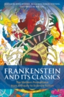 Frankenstein and Its Classics : The Modern Prometheus from Antiquity to Science Fiction