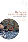 The Sea and the Sacred in Japan : Aspects of Maritime Religion