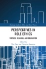 Perspectives in Role Ethics : Virtues, Reasons, and Obligation