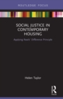 Social Justice in Contemporary Housing : Applying Rawls' Difference Principle