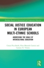 Social Justice Education in European Multi-ethnic Schools : Addressing the Goals of Intercultural Education