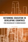 Reforming Education in Developing Countries : From Neoliberalism to Communitarianism