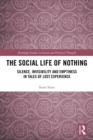The Social Life of Nothing : Silence, Invisibility and Emptiness in Tales of Lost Experience