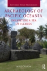 Archaeology of Pacific Oceania : Inhabiting a Sea of Islands