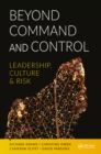 Beyond Command and Control : Leadership, Culture and Risk - eBook