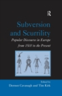 Subversion and Scurrility : Popular Discourse in Europe from 1500 to the Present