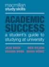 Academic Success : A Student's Guide to Studying at University