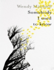 Somebody I Used to Know - eBook