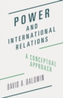 Power and International Relations : A Conceptual Approach