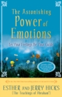 The Astonishing Power of Emotions : Let Your Feelings Be Your Guide