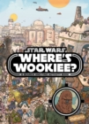 Star Wars: Where's the Wookiee? Search and Find Book - Book