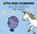 Little Miss Stubborn and the Unicorn (Mr. Men and Little Miss Picture Books) - Book