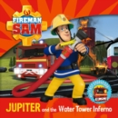 Fireman Sam My First Storybook: Jupiter and the Water Tower Inferno - Book