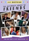The Ultimate Guide to Friends (The One That's 100% Unofficial) - Book