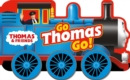 Thomas & Friends: Go Thomas, Go! (a shaped board book with wheels) - Book