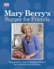 Mary Berry's Supper for Friends - Book