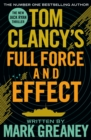 Tom Clancy's Full Force and Effect : INSPIRATION FOR THE THRILLING AMAZON PRIME SERIES JACK RYAN