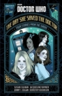 Doctor Who: The Day She Saved the Doctor : Four Stories from the TARDIS
