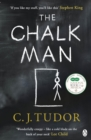 The Chalk Man : The Sunday Times bestseller. The most chilling book you'll read this year