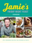 Jamie s Friday Night Feast Cookbook - eBook