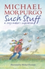 Such Stuff: A Story-maker's Inspiration - Book