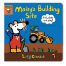 Maisy's Building Site: Pull, Slide and Play! - Book