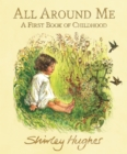 All Around Me : A First Book of Childhood - Book