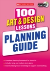 100 Art & Design Lessons: Planning Guide